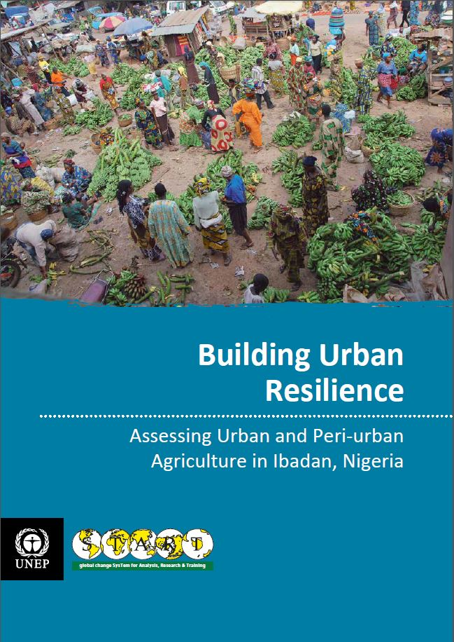 Building Urban Resilience: Assessing Urban and Peri-urban Agriculture in Ibadan